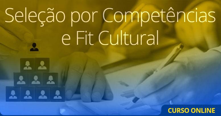 Seleção por Competências e Fit Cultural