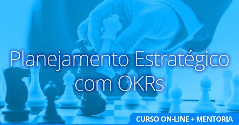 Planejamento Estratégico com OKRs